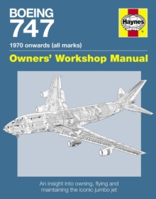 Boeing 747 Manual : An Insight into Owning, Flying and Maintaining the Iconic Jumbo Jet, Paperback Book