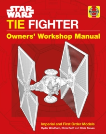 Star Wars TIE Fighter Manual : Imperial and First Order Models, Hardback Book