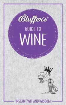 Bluffer's Guide To Wine, Paperback Book