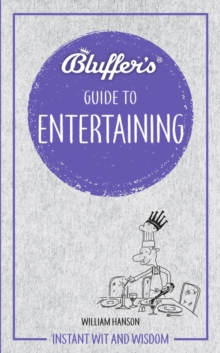 Bluffer's Guide to Entertaining : Instant Wit and Wisdom, Paperback / softback Book