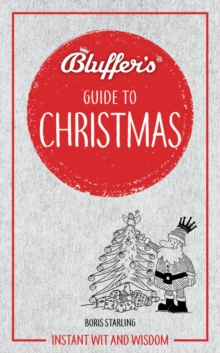 Bluffer's Guide to Christmas : Instant wit and wisdom, Paperback / softback Book
