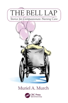 The Bell Lap : Stories for Compassionate Nursing Care, Paperback / softback Book