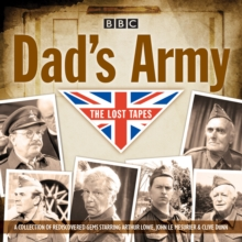 Dad's Army : The Lost Tapes: Classic Comedy from the BBC Archives, CD-Audio Book