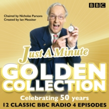 Just a Minute: The Golden Collection : Classic Episodes of the Much-Loved BBC Radio Comedy Game