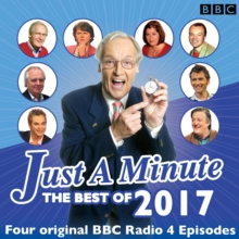 Just a Minute: Best of 2017 : 4 Episodes of the Much-Loved BBC Radio 4 Comedy Game, CD-Audio Book