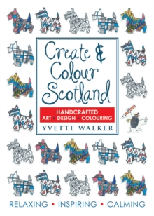 Create & Colour Scotland : Colouring, Drawing, Art, Design, Paperback Book