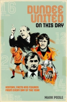 Dundee United On This Day : History, Facts & Figures from Every Day of the Year, Hardback Book