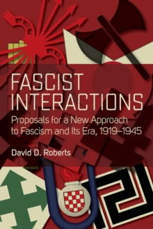 Fascist Interactions : Proposals for a New Approach to Fascism and Its Era, 1919-1945, Paperback / softback Book