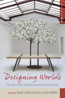 Designing Worlds : National Design Histories in an Age of Globalization, Paperback / softback Book