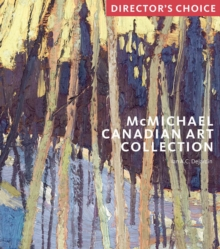 McMichael Canadian Art Collection : Director's Choice, Paperback / softback Book