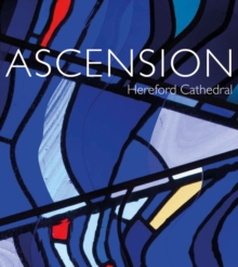 Ascension : Hereford Cathedral, Hardback Book