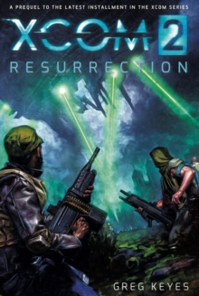 XCOM 2 : Resurrection, Paperback Book