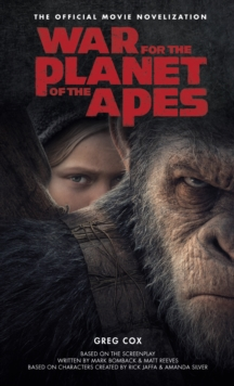 War for the Planet of the Apes : Official Movie Novelization, Paperback / softback Book