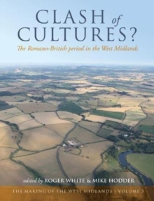 Clash of Cultures? : The Romano-British Period in the West Midlands, Hardback Book
