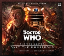 Doctor Who - the War Doctor 1: Only the Monstrous, CD-Audio Book