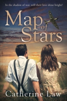 Map of Stars : A Heartbreaking Second World War Love Story, Paperback Book