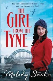 The Girl from the Tyne : Emotions run high in this gripping family saga!, Paperback / softback Book