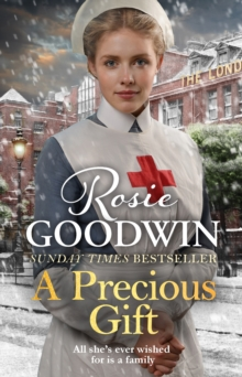 A Precious Gift : The perfect new festive saga from bestselling author Rosie Goodwin, Hardback Book