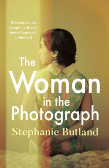 The Woman in the Photograph : The thought-provoking feminist novel everyone is talking about