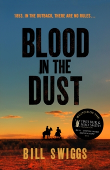 Blood in the Dust : Winner of a Wilbur Smith Adventure Writing prize, Paperback / softback Book