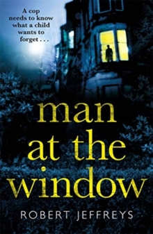 Man at the Window : A dark and compulsive crime mystery, Paperback / softback Book