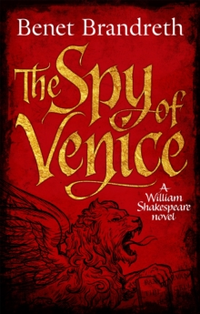 The Spy of Venice : A William Shakespeare Novel, Hardback Book