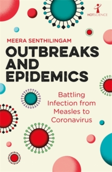 Outbreaks and Epidemics : Battling infection from measles to coronavirus
