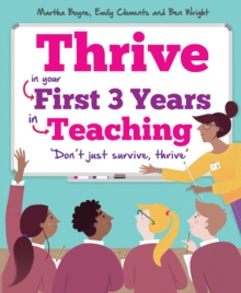 Thrive : In your first three years in teaching, Paperback Book