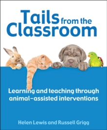 Tails from the Classroom : Learning and teaching through animal-assisted interventions