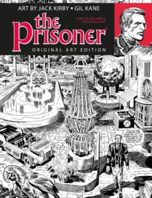 The Prisoner Jack Kirby Gil Kane Art Edition, Hardback Book