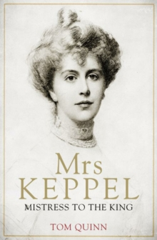 Mrs Keppel : Mistress to the King, Hardback Book