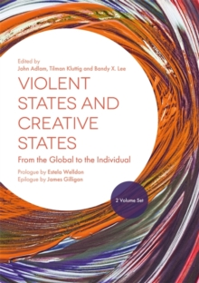 Violent States and Creative States (2 Volume Set) : From the Global to the Individual, Mixed media product Book
