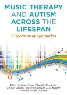 Music Therapy and Autism Across the Lifespan : A Spectrum of Approaches, Paperback / softback Book