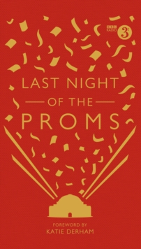 Last Night of the Proms : An Official Miscellany, Hardback Book