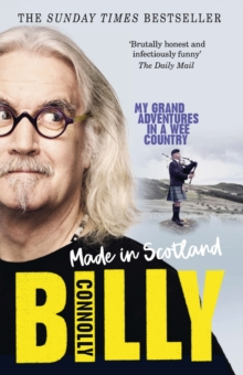 Made In Scotland : My Grand Adventures in a Wee Country, Paperback / softback Book