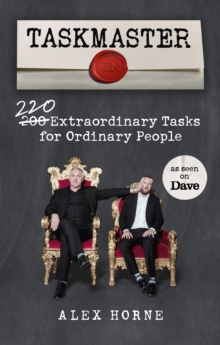 Taskmaster : 220 Extraordinary Tasks for Ordinary People, Paperback / softback Book