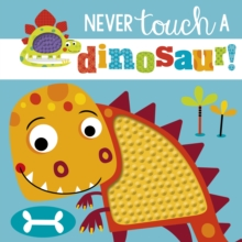 Never Touch a Dinosaur