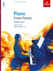 Piano Exam Pieces 2021 & 2022, ABRSM Grade 1 : Selected from the 2021 & 2022 syllabus