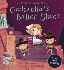 Cinderella's Ballet Shoes : A Story about Kindness, Paperback / softback Book
