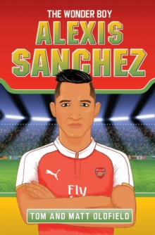 Alexis Sanchez : The Wonder Boy, Paperback Book