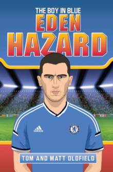 Eden Hazard : The Boy in Blue, Paperback Book