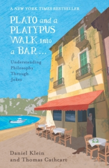 Plato and a Platypus Walk into a Bar : Understanding Philosophy Through Jokes, Paperback Book