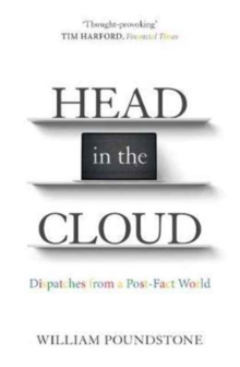 Head in the Cloud : Dispatches from a Post-Fact World