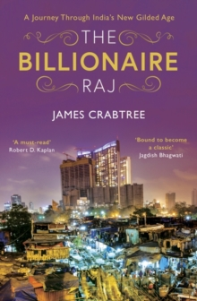 The Billionaire Raj : A Journey Through India's New Gilded Age, Hardback Book