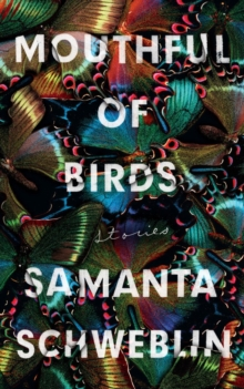 Mouthful of Birds : LONGLISTED FOR THE MAN BOOKER INTERNATIONAL PRIZE, 2019