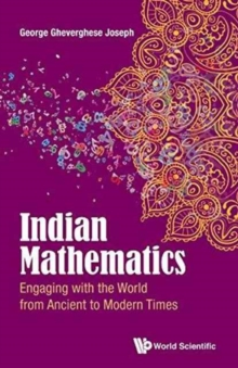 Indian Mathematics: Engaging With The World From Ancient To Modern Times, Paperback / softback Book