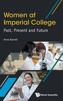 Women At Imperial College; Past, Present And Future, Hardback Book
