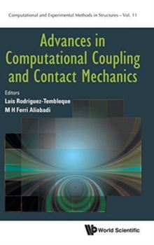 Advances In Computational Coupling And Contact Mechanics, Hardback Book