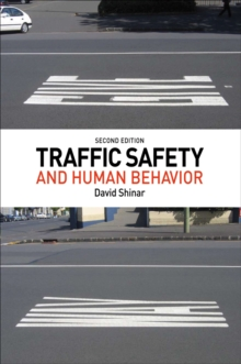 Traffic Safety and Human Behavior : Second Edition, Hardback Book