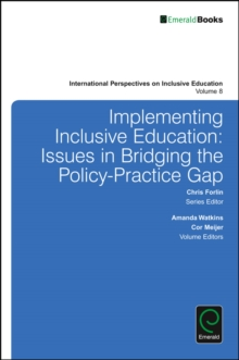 Implementing Inclusive Education : Issues in Bridging the Policy-Practice Gap, Hardback Book